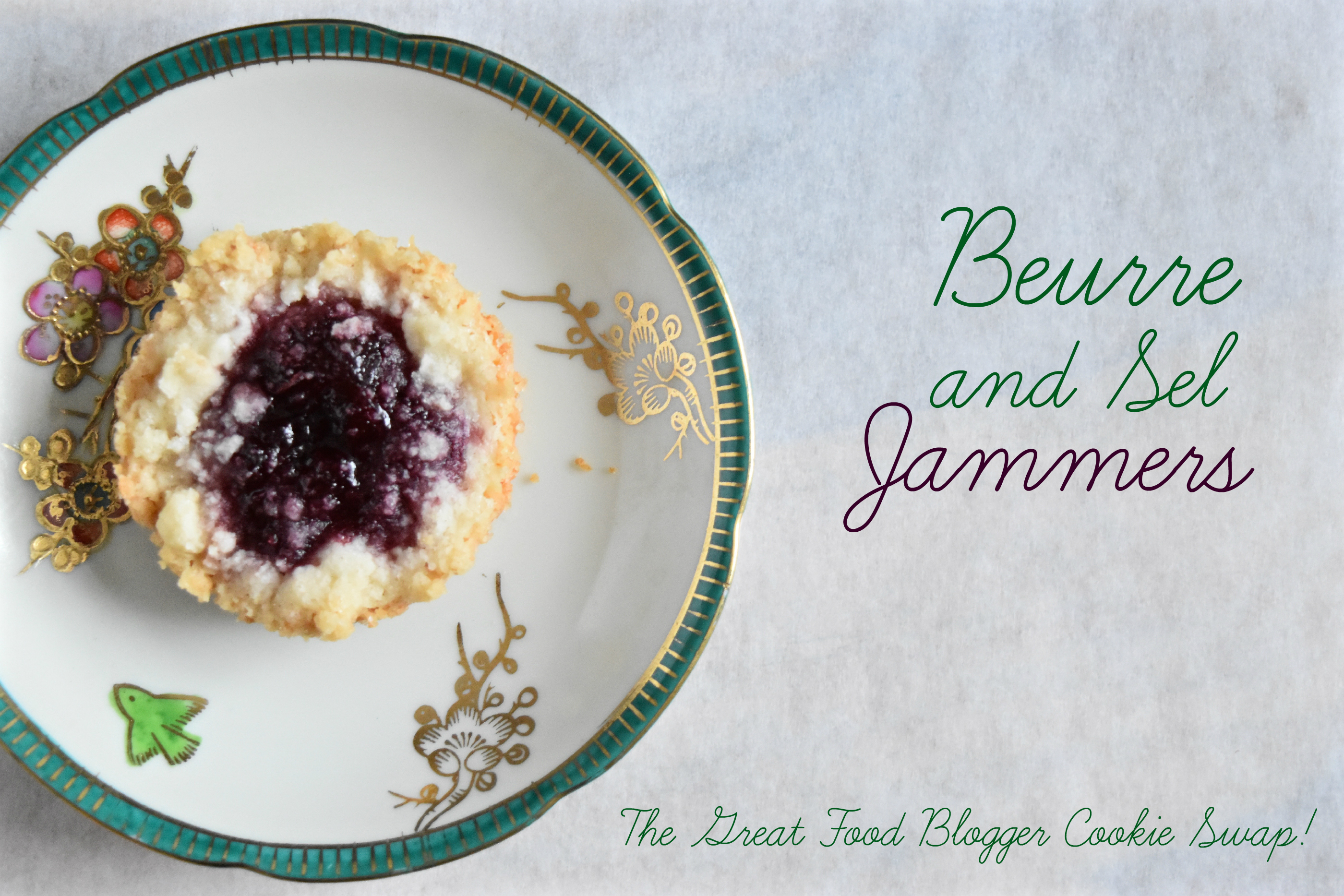The Great Food Blogger Cookie Swap: Beurre and Sel Jammers